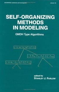 SELF-ORGANIZING METHODS IN MODELING: GMDH Type Algorithms