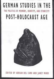 German Studies in the Post-Holocaust Age: The Politics of Memory, Identity, and Ethnicity.
