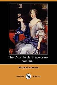 image of 1: The Vicomte de Bragelonne, Volume I (Dodo Press)