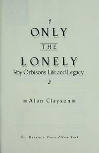 Only the Lonely: Roy Orbison's Life and Legacy