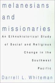 Melanesians and Missionaries  An Ethnohistorical Study of Social and  Religious Change in the Southwest Pacific
