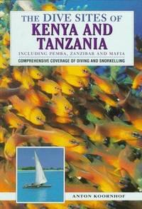 The Dive Sites of Kenya and Tanzania: Including Pemba, Zanzibar and Mafia (Dive Sites of Series)