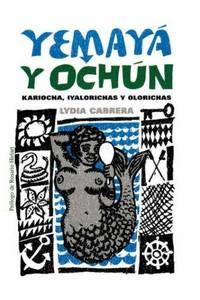 Yemaya y Ochun (Coleccion Del Chichereku En El Exilio) (Spanish Edition)