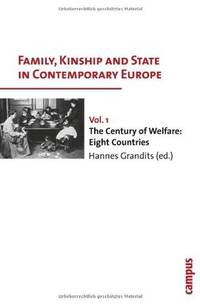 Family, Kinship and State in Contemporary Europe, Vol. 1: The Century of Welfare: Eight Countries