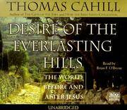 image of Desire of the Everlasting Hills: The World Before and After Jesus