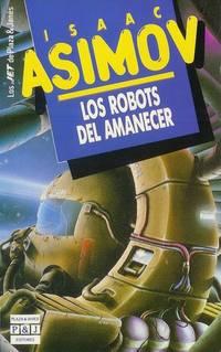 image of Los Robots Del Amanecer (Spanish Edition)