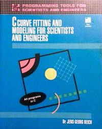 C Curve Fitting and Modeling for Scientists and Engineers/Book and Disk (Programming Tools for...