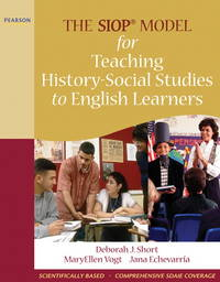 The SIOP Model for Teaching History-Social Studies to English Learners (SIOP Series)