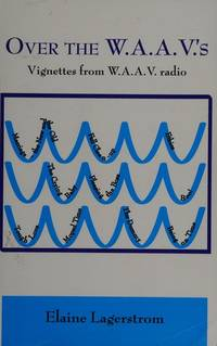 Over the W. A. A. V.'s by Elaine Lagerstrom - Paperback - Signed First Edition - 2002 - from McAllister & Solomon Books (SKU: 095225)