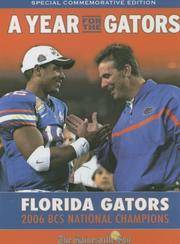A Year for the Gators: Florida Gators: 2006 BCS National Champions