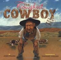 Toughest Cowboy (Bccb Blue Ribbon Picture Book Awards (Awards))