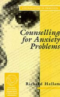 Counselling for Anxiety Problems (Counselling in Practice series)