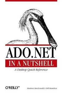 ADO.NET in a Nutshell.