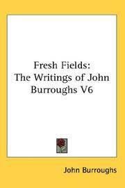 image of Fresh Fields: The Writings of John Burroughs V6