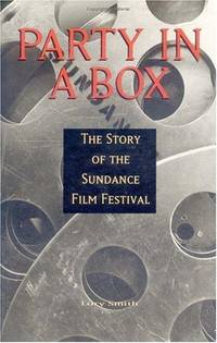 Party in a Box  The Story of the Sundance Film Festival