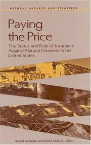 Paying the Price: The Status and Role of Insurance Against Natural Disasters in the United States...
