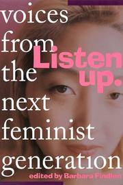 Listen Up: Voices from the Next Feminist Generation by  Barbara Findlen - Paperback - 1st Printing - 1995 - from Veronica's Books and Biblio.com