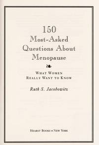 150 MOST-ASKED QUESTIONS ABOUT MENOPAUSE : WHAT WOMEN REALLY WANT TO KNOW