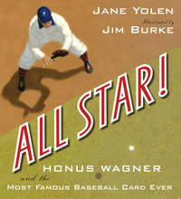All Star! Honus Wagner and the Most Famous Basseball Card Ever
