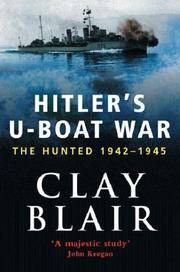 Hitler's U-boat War: The Hunted, 1942-45 v.2: The Hunted, 1942-1945 (Vol 2)