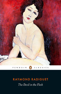 The Devil in the Flesh (Penguin Classics) by  Raymond Radiguet - Paperback - 2019 - from El Pinarillo Books  and Biblio.com