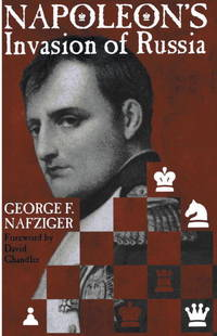 Napoleon's Invasion of Russia by  George Nafziger - Paperback - 1998 - from Winghale Books (SKU: 091967)