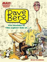 "MAD's Greatest Artists: Dave Berg -- Five Decades of ""The Lighter Side of ."""