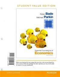 Essential Foundations of Economics, Student Value Edition (7th Edition)