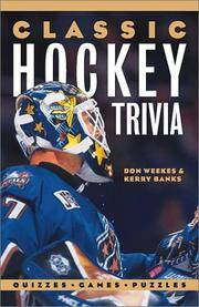 Classic Hockey Trivia: Quizzes * Games * Puzzles