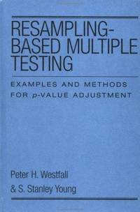 Resampling-Based Multiple Testing: Examples and Methods for p-Value Adjustment by  Peter H. and S. Stanley Young Westfall - First Edition - from Books on the Web / Booksinternationale.com and Biblio.com