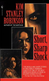 A Short, Sharp Shock --By Kim Stanley Robinson -A Signed Copy