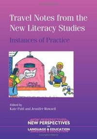 Travel Notes from the New Literacy Studies: Instances of Practice (New Perspectives on Language and Education)