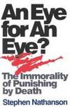 An Eye for an Eye?: The Morality of Punishing by Death