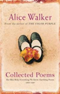 image of Alice Walker: Collected Poems: Her Blue Body Everything We Know: Earthling Poems 1965-1990