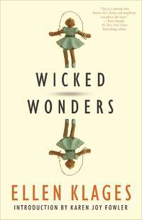 Wicked Wonders by Ellen Klages - 2017