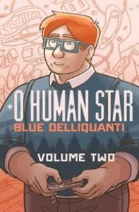 O Human Star Volume Two