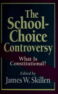 The School-Choice Controversy What Is Constitutional? by   James W. - Paperback - 1993 - from Inklings Bookshop and Biblio.co.uk