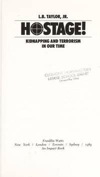 Hostage! Kidnapping and Terrorism in Our Time: Kidnapping and Terrorism in Our Time (Impact)