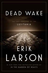 image of Dead Wake: The Last Crossing of the Lusitania (Random House Large Print)