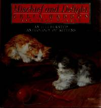 Mischief and Delight; an Illustrated Anthology of Kittens