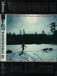 Woodswoman III:   Book Three of the Woodswoman's Adventures
