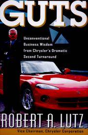 Guts: The Seven Laws of Business That Made Chrysler the World's Hottest Car Company