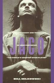 Jaco: The Extraordinary and Tragic Life of Jaco Pastorius, by  Bill Milkowski - First edition. Illustrated. - 1995 - from Grateful Read (SKU: Alibris.0000374)