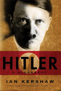 Hitler: A Biography by Kershaw, Ian
