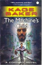 The Machine's Child by  Kage Baker - Paperback - 2007 - from MVE Inc. (SKU: Alibris_0011255)