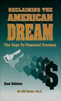 Reclaiming the American Dream: The Keys to Financial Freedom