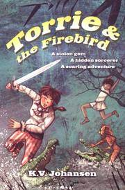 Torrie and the Firebird (The Torrie Quests)