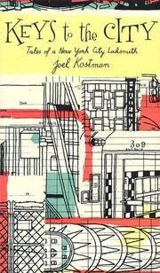 Keys to the City : Tales of a New York City Locksmith