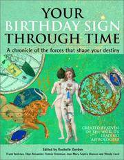 YOUR BIRTHDAY SIGN THROUGH TIME: A Chronicle of the Forces that Shape Your Destiny - Interpreted...