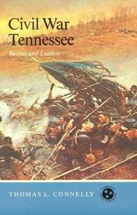 Civil War Tennessee: Battles And Leaders (Tennessee Three Star Books)